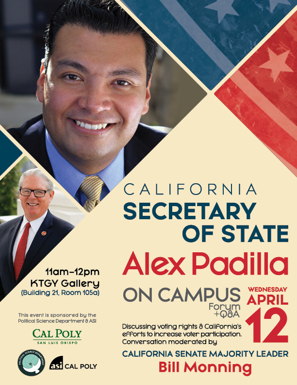California Secretary of State Alex Padilla on campus forum and Q&A moderated by California Senate Majority Leader Bill Monning Wednesday, April 12