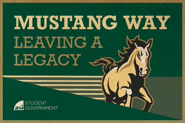 Mustang Way Leaving a Legacy by ASI Student Government