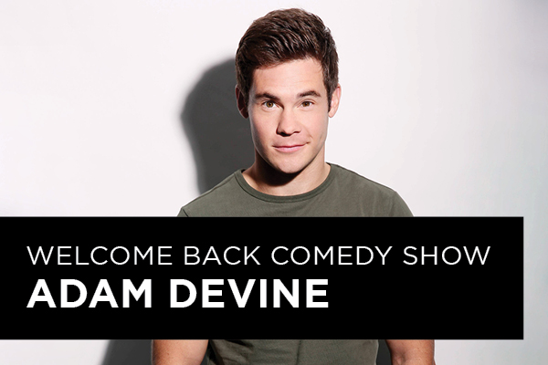 Welcome back comedy show with Adam Devine